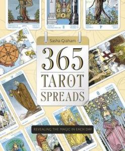 365 Tarot Spreads: Revealing the Magic in Each Day by Sasha Graham